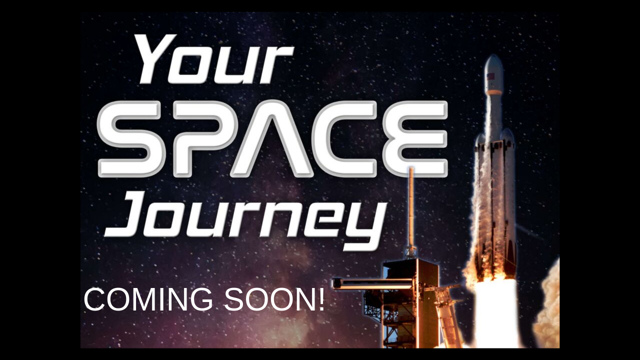 Your Space Journey - Coming Soon